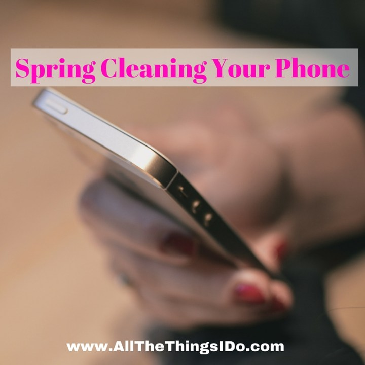Spring Cleaning Your Phone