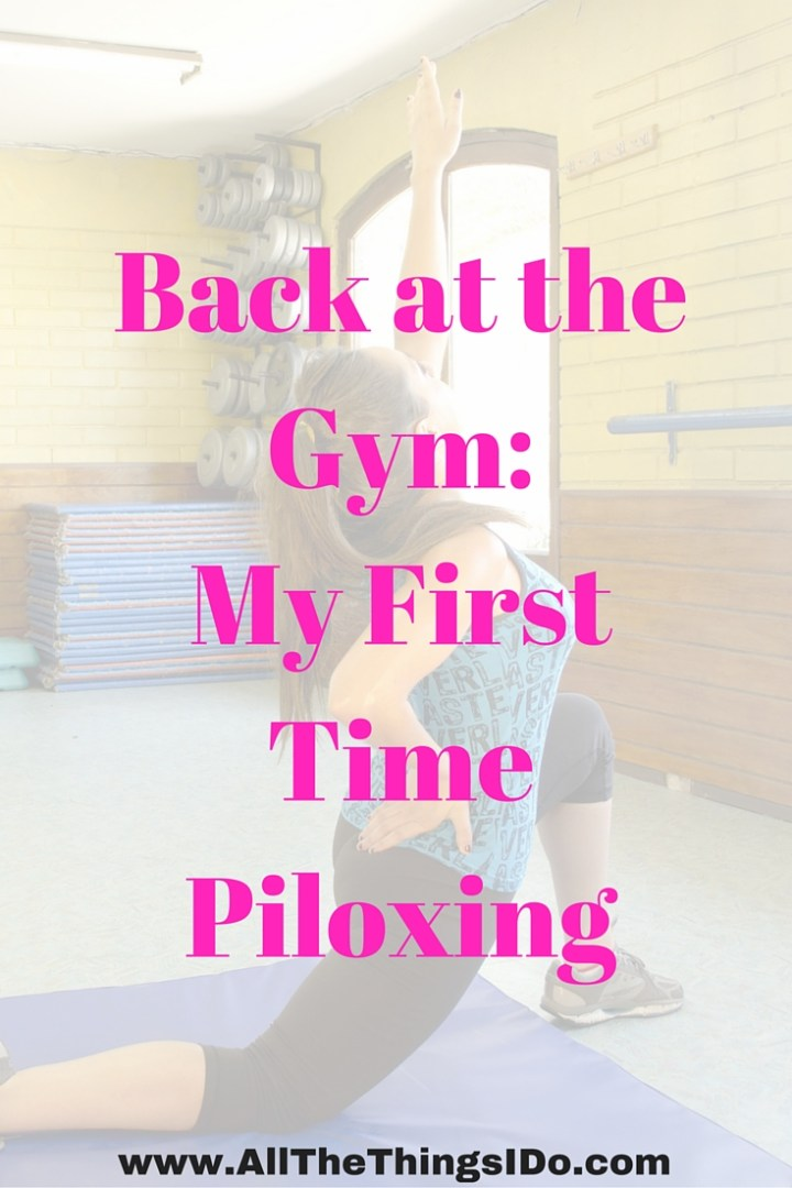 Back at the Gym: My First Time Piloxing