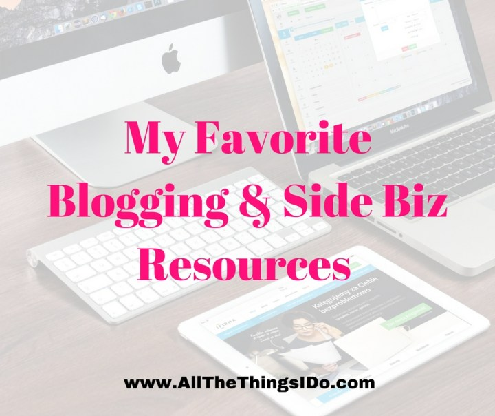 My Favorite Blogging & Side Biz Resources