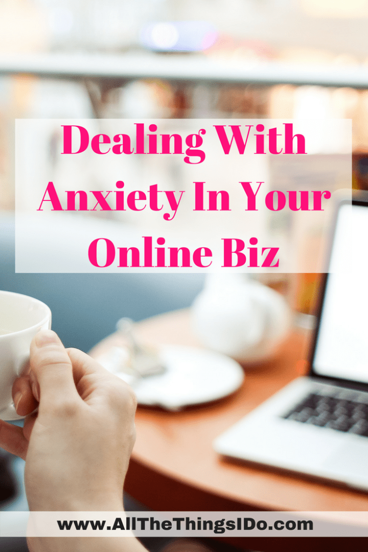 Dealing With Anxiety In Your Online Biz