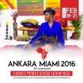 Fashion week ankara miami 2016 floridas premier african fashion week