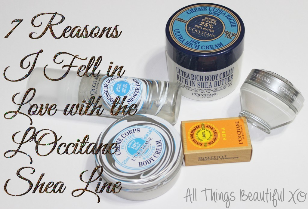 7 Reasons I Fell in Love with the L'Occitane Shea Line from All Things Beautiful XO