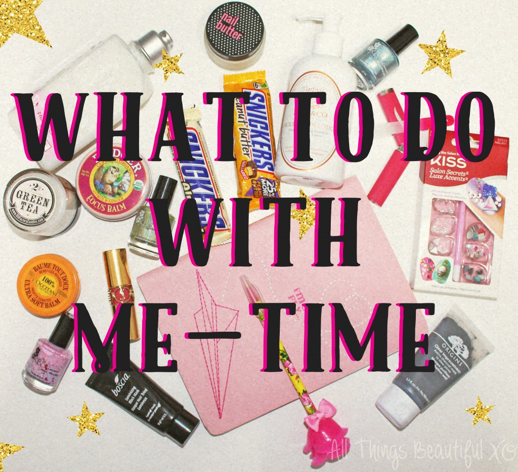 What to Do With Me-Time including beauty recommendations, SNICKERS®, nail art, & more! from All Things Beautiful XO