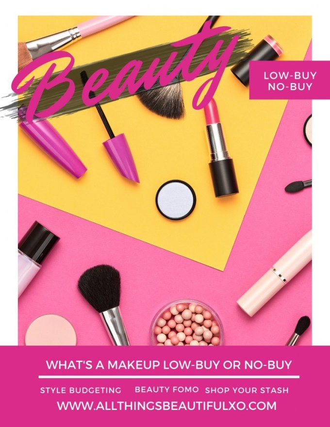 Are you buying way too much makeup? Do you own makeup you barely remember buying? Sick of all of the limited edition & new beauty launches? Check out my beauty low-buy on All Things Beautiful XO