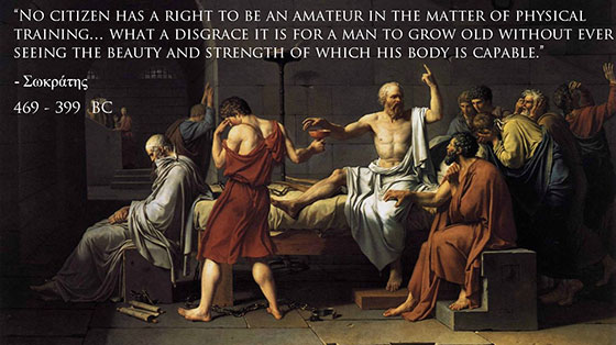 No citizen has a right to be an amateur in the matter of physical training...what a disgrace it is for a man to grow old without ever seeing the beauty and strength of which his body is capable. -Socrates