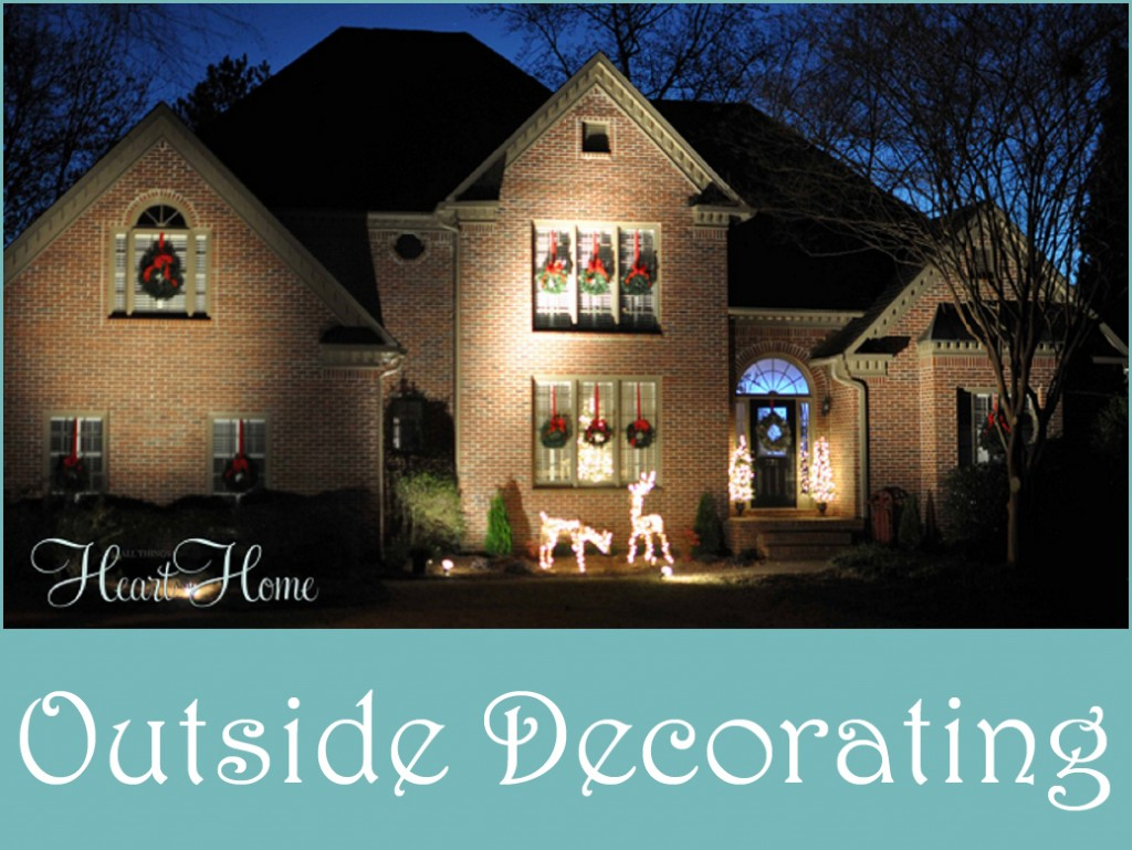 Decorating The Outside For Christmas All Things Heart And Home