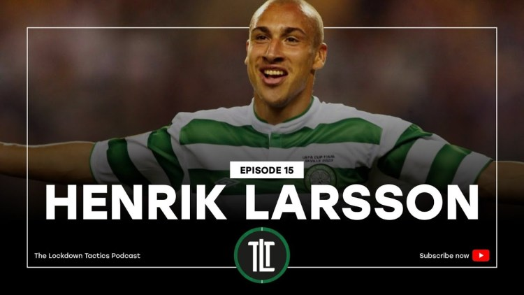 "Henrik Larsson gästar ""The Lockdown Tactics podcast"""