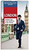Baedeker SMART Reiseführer London: Perfekte Tage in der Trend-City an der Themse