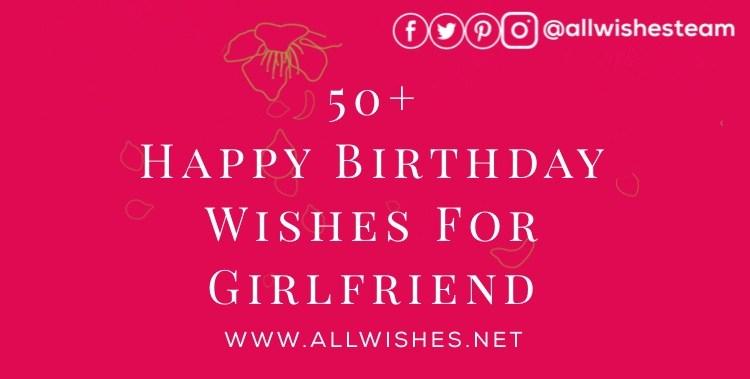 50+ Happy Birthday Wishes For Girlfriend - allwishes net