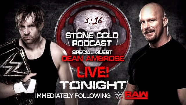 Watch WWE Stone Cold Podcast with Dean Ambrose 8/8/2016 Full Show Online Free