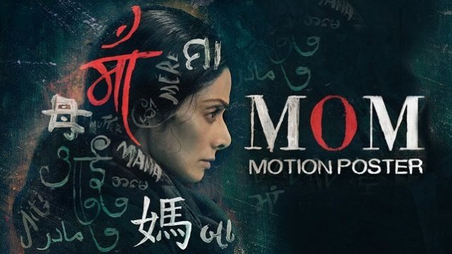 MOM (2017) Full Movie Watch HD Quality DVD Video Free Download