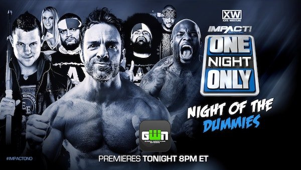 Watch iMPACT Wrestling One Night Only: Night of the Dummies 9/15/2018 Full Show Online Free