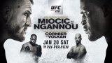 Watch UFC 220: Miocic vs. Ngannou 1/20/2018 PPV Full Show Online Free
