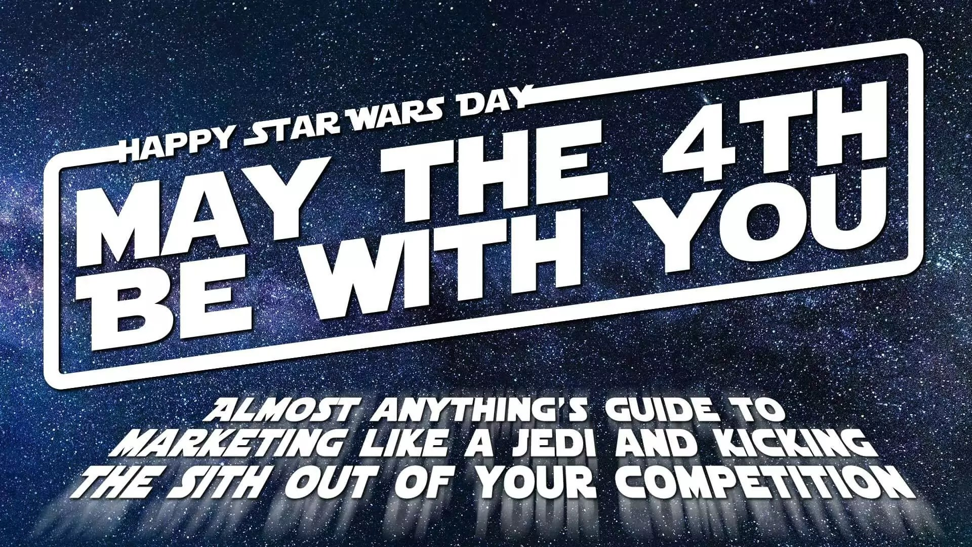 May The 4th Be With You Almost Anything Branding Consultants