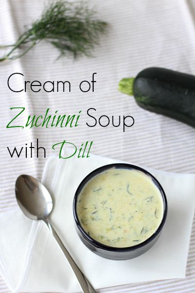 Slovak Cream of Zuchinni Soup with Dill - Almost Bananas