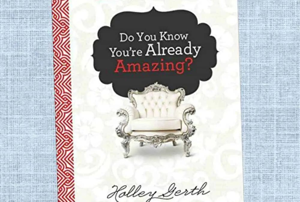 Do You Know You're Already Amazing?