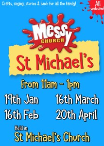 "A blue poster with the Messy Church logo and the words ""St Michael's, from 11am-1pm 19th Jan, 16th March, 16th Feb, 20th April"""