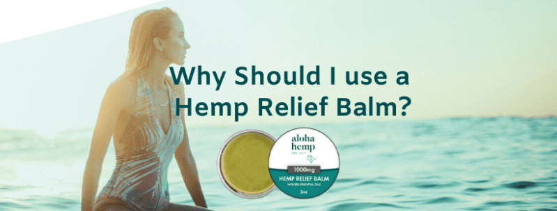 Why Should I use a Hemp Relief Balm?