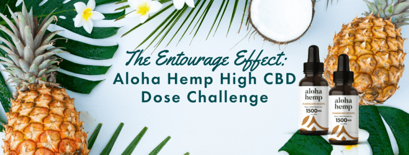 The Entourage Effect: Aloha Hemp High CBD Dose Challenge - Blog
