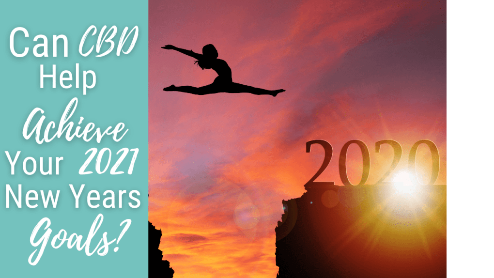 Can-CBD-Help-Achieve-Your-2021-New-Years-Goals