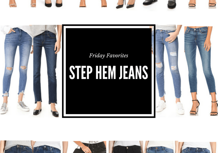 Friday Favorites: Step Hem Jeans via A Lo Profile