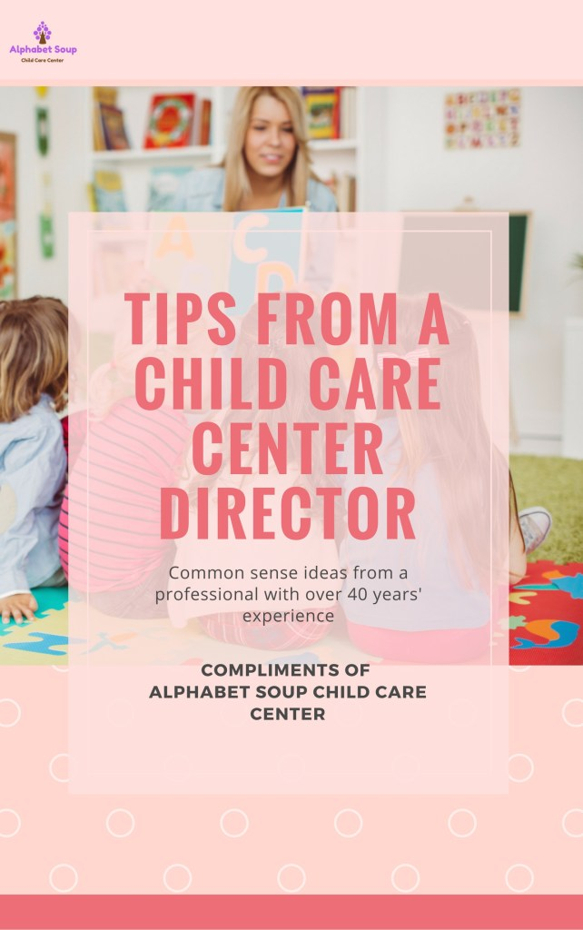 Tips from a child care center director