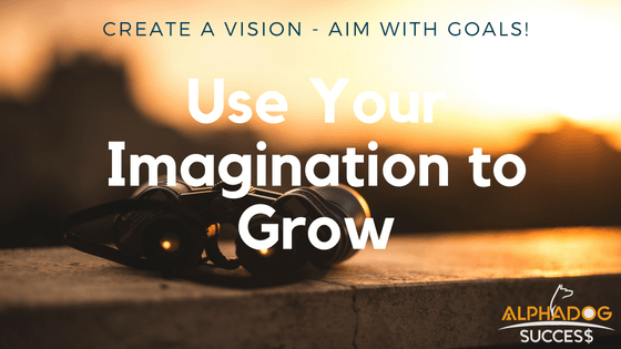 Use your imagination to go