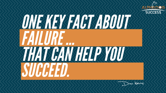 One Key Fact About Failure That Can Help YOu Succeed