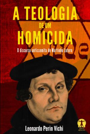 A Teologia de um Homicida