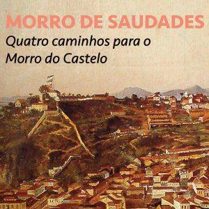 Morro de Saudades – Quatro caminhos para o Morro do Castelo