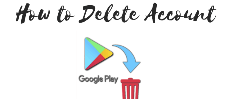 How to Delete Your Google Play Account