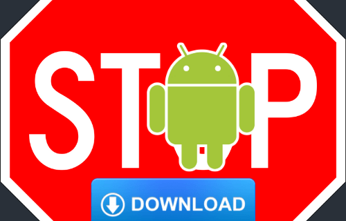 How to Block Downloading Apps on Android