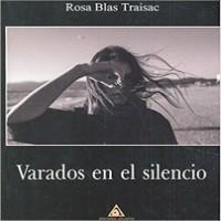 Reseña literaria de la novela Varados en el silencio de Rosa Blas por Sergio Santiago, Profesor de la Universidad Complutense