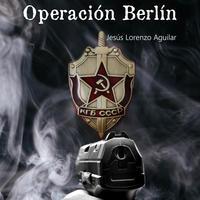 Jesús Lorenzo Aguilar presenta su nueva novela Operación Berlín