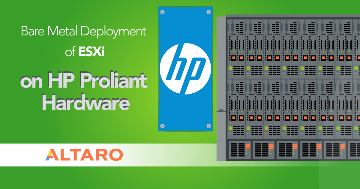 Bare Metal Deployment of ESXi on HP Proliant Hardware: Part 1
