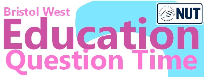 Bristol Education Question Time (hosted by Bristol NUT)