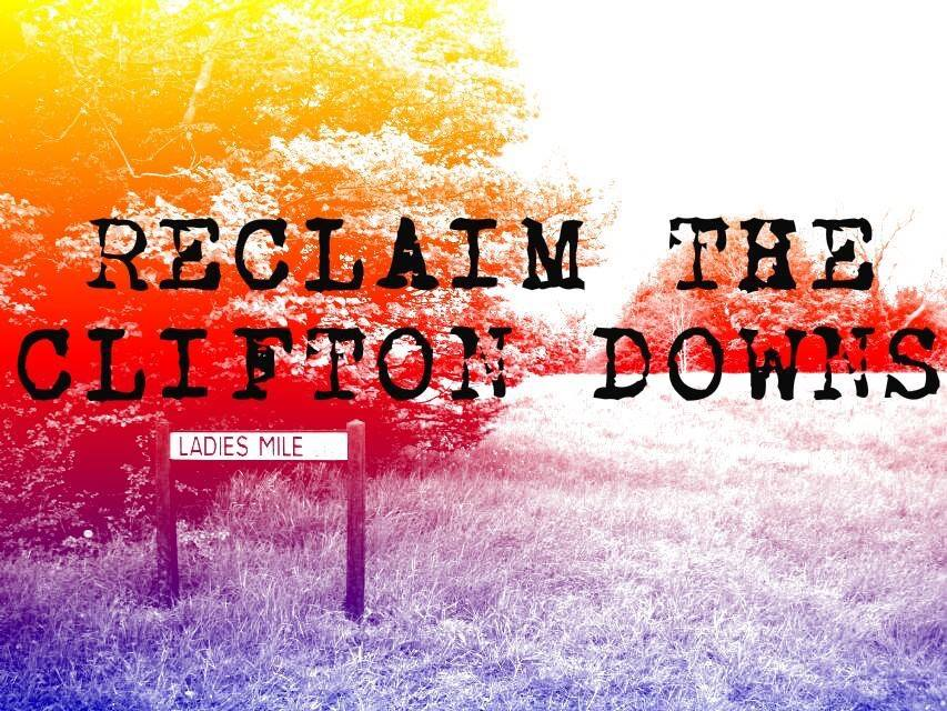 Reclaim the Clifton Downs!!