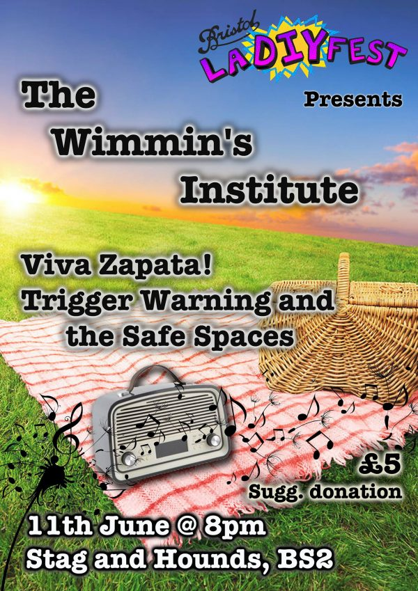 LaDIYfest Bristol presents: The Wimmin's Institute, Viva Zapata! + Trigger Warning and the Safe Spaces
