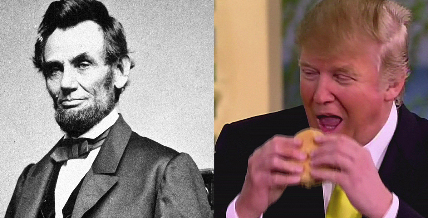 Donald Trump Has Many Things In Common With Abraham Lincoln. Here Are Just Some Of Them.