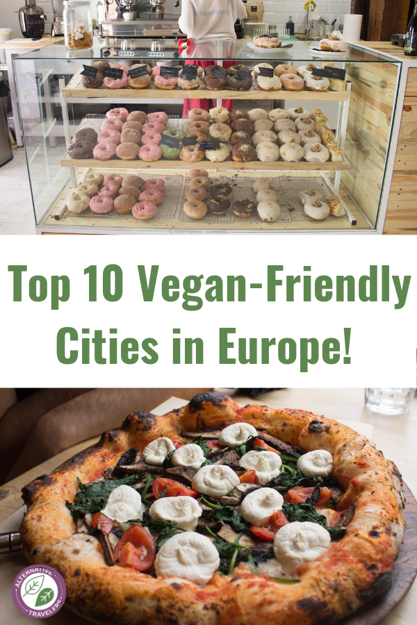 Vegan Travel in Europe made easy with these top 10 vegan-friendly cities in Europe! Discover the best of vegan Europe with our rankings and resources, including vegan hotels in Europe, links to the most extensive vegan city guides written by local vegans, and even vegan guidebooks!  #VeganTravel #Vegan Europe
