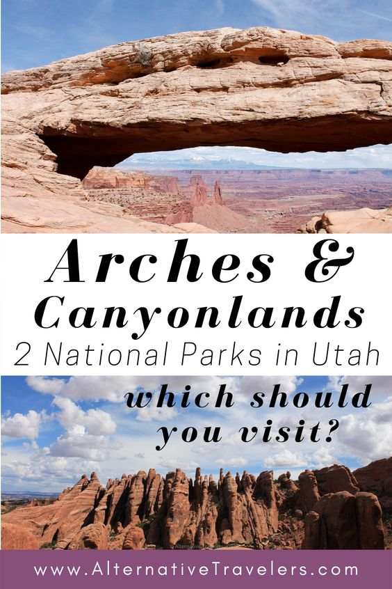 Arches and Canyonlands: 2 National Parks in Utah. Which Should You Visit?