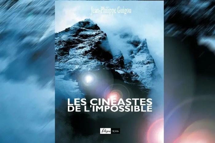 Les cinéastes de l'impossible, pionniers du cinéma de montagne