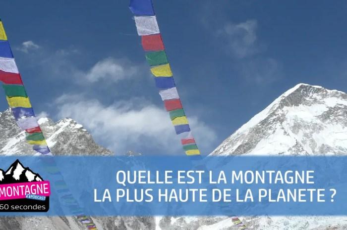 Quelle est la montagne la plus haute de la planète ?