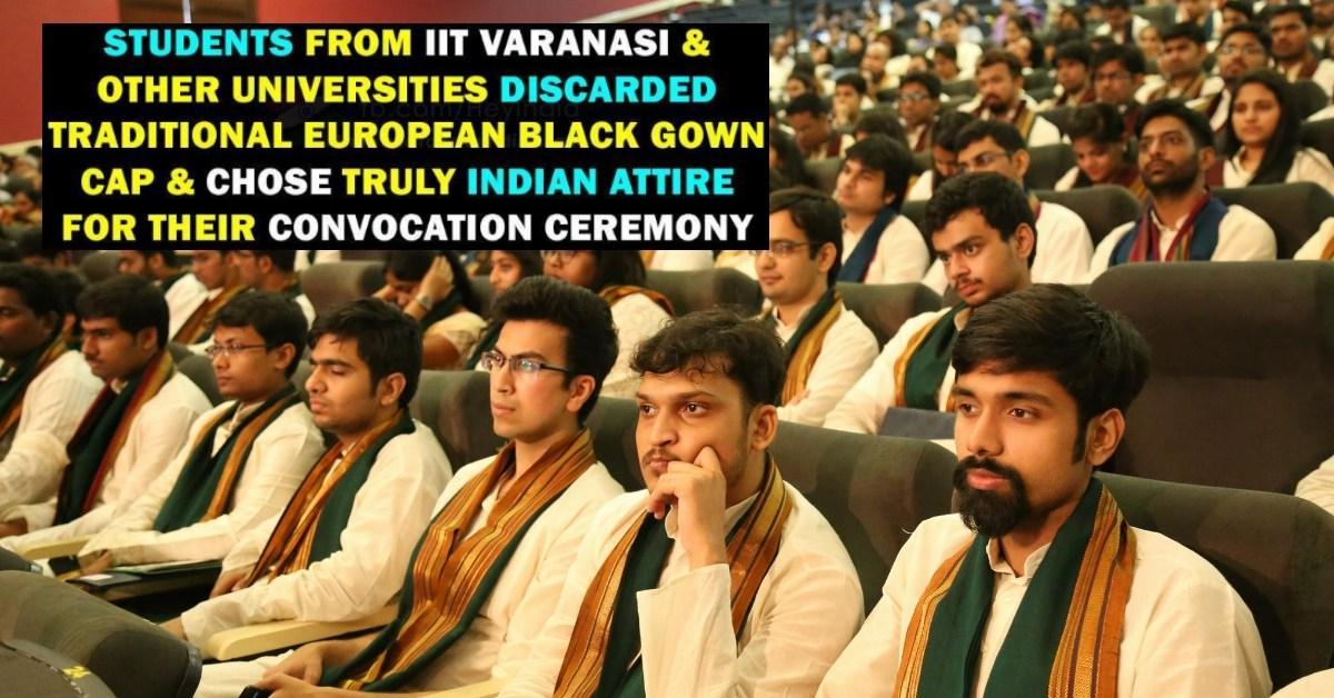 क्या IIT वाराणसी के छात्रों ने दीक्षांत समारोह में काले पोशाक के बदले पारंपरिक पोशाक पहने थे?