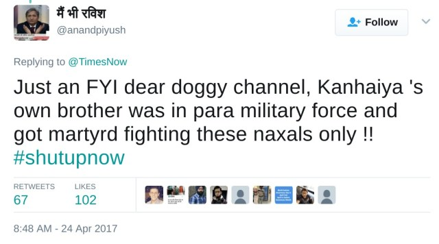 Just an FYI dear doggy channel, Kanhaiya 's own brother was in para military force and got martyrd fighting these naxals only !! #shutupnow
