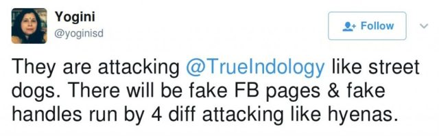 Yogini: They are attacking TrueIndology like street dogs. There will be fake FB pages & fake handles run by 4 diff attacking like hyenas.