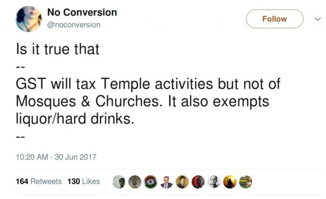 NoConversion: Is it true that -- GST will tax Temple activities but not of Mosques & Churches. It also exempts liquor/hard drinks.