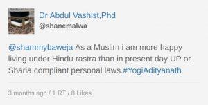 Abdul Vashist shanemalwa shammybaweja As a Muslim I am more happy living under Hindu rastra than in present day UP or Sharia complaint personal laws #YogiAdityanath