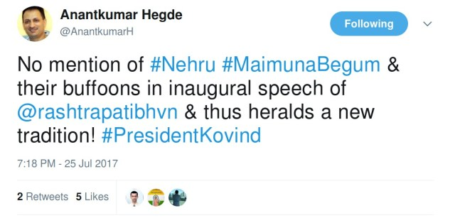 Anantkumar Hegde: No mention of Nehru Maimunabegum & their buffoons in inaugural speech of rashtrapatibhavan & thus heralds a new tradition.
