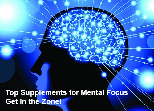 Top Supplements for Mental Focus – Get in the Zone!
